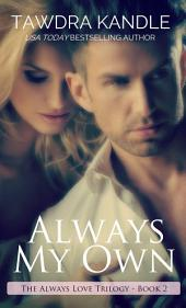 Always My Own (The Always Love Trilogy Book 2)