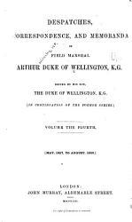 Despatches Correspondence And Memoranda Of Field Marshal Arthur Duke Of Wellington K G 1827 1828 Book PDF