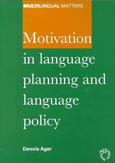 Motivation in Language Planning and Language Policy PDF
