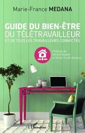 Guide du bien-être du télétravailleur: Et de tous les travailleurs connectés