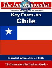 Key Facts on Chile: Chile, facts, Santiago, Chilean, government, business, economy, travel