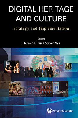 Digital Heritage And Culture  Strategy And Implementation PDF