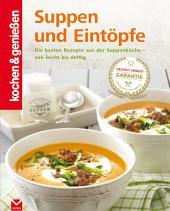 K&G - Suppen und Eintöpfe: Die besten Rezepte aus der Suppenküche - von leicht bis deftig