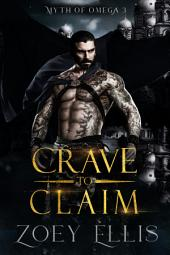 Crave To Claim (Book 3): A Dark Fantasy Omegaverse Romance