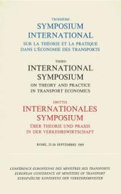 Symposium international sur la théorie et la pratique dans l'économie des transports Troisième symposium international sur la théorie et la pratique dans l'économie, Rome, 23-26 septembre 1969