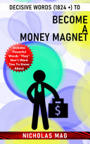 Decisive Words (1824 +) to Become a MONEY Magnet