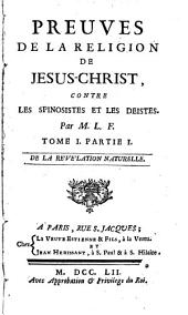 Preuves de la religion de J. -C., contre les spinoistes et les déistes: De la révélation naturelle, Volume1,Partie1