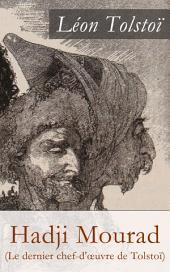 Hadji Mourad (Le dernier chef-d'œuvre de Tolstoï): Hadji Murat
