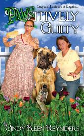 Paws-Itively Guilty: Book Two in the Saucy Lucy Series