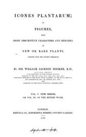 Icones Plantarum: Or Figures, with Brief Descriptive Characters and Remarks, of New Or Rare Plants, Selected from the Author's Herbarium, Volume 1