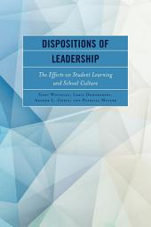 Dispositions of Leadership: The Effects on Student Learning and School Culture
