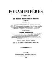 Foraminifères fossiles du bassin tertiaire de Vienne (Autriche) découverts par Joseph de Hauer et décrits par Alicde D'Orbigny