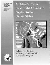 A Nation's Shame: Fatal Child Abuse and Neglect in the U.S.