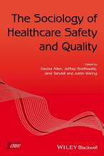 The Sociology of Healthcare Safety and Quality PDF