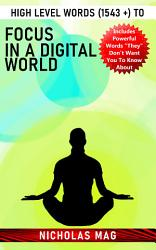 High Level Words 1543 To Focus In A Digital World Book PDF