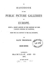 A handbook to the public picture galleries of Europe