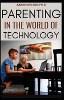Parenting in the World of Technology