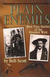 Plain Enemies: Best True Stories of the Frontier West