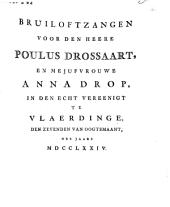 Bruiloftzangen voor den heere Poulus Drossaart, en mejufvrouwe Anna Drop