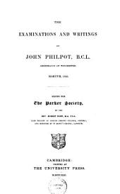The Examinations and Writings of John Philpot ...