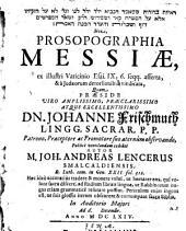 Prosopographia Messiae, ex illustri vaticinio Esai. IX, 6. seqq. asserta, & a Iudaeorum detorsionibus vindicata
