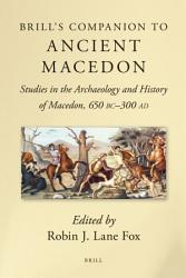 Brill S Companion To Ancient Macedon Book PDF