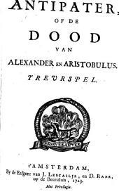 Antipater, of de dood van Alexander en Aristobulus