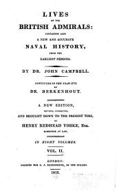 Lives of the British Admirals: Containing Also a New and Accurate Naval History, from the Earliest Periods, Volume 2