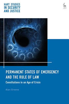Permanent States of Emergency and the Rule of Law