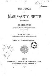 Un juge de Marie-Antoinette: conférence faite aux Facultés catholiques de Lyon le 13 mars 1896...