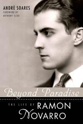 Beyond Paradise: The Life of Ramon Novarro