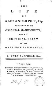 The life of Alexander Pope; with a critical essay on his writings and genius