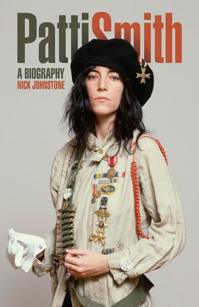 Patti Smith: A Biography