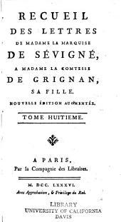 Recueil des lettres de Madame la marquise de Sévigné à Madame la comtesse de Grignan, sa fille: Volume8