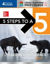5 Steps to a 5: AP Macroeconomics 2017 Cross-Platform Prep Course: Edition 3