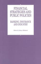 Financial Strategies and Public Policies: Banking, Insurance and Industry
