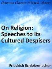 On Religión: Speeches to Its Cultured Despisers