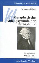 Immanuel Kant: Metaphysische Anfangsgründe der Rechtslehre