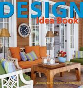 Design Idea Book: Learning From Designer Showhouses