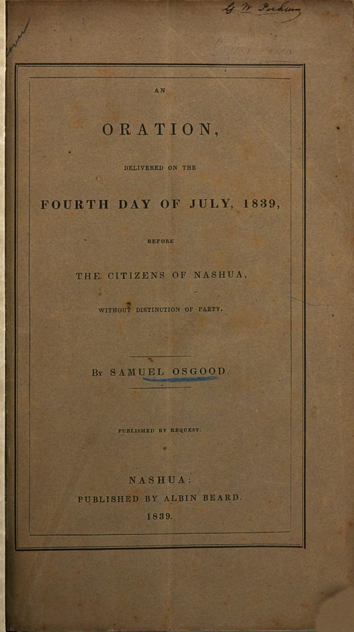 An Oration, Delivered on the Fourth Day of July, 1839, Before the Citizens of Nashua, Without Distinction of Party