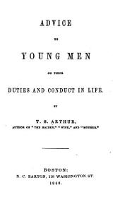 Advice to Young Men on Their Duties and Conduct in Life