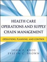 Health Care Operations and Supply Chain Management PDF