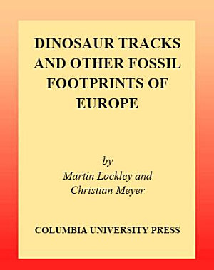 Dinosaur Tracks and Other Fossil Footprints of Europe PDF