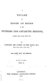 A Voyage of Discovery and Research in the Southern and Antarctic Regions, During the Years 1839-43: Volume 1