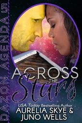 Across The Stars (Dazon Agenda #5) [Interracial SciFi Romance]