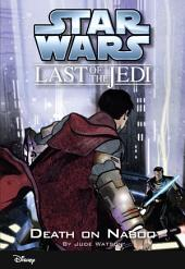 Star Wars: The Last of the Jedi: Death on Naboo