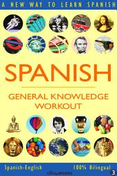 SPANISH - GENERAL KNOWLEDGE WORKOUT #3: A new way to learn Spanish