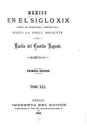 Mexico en el siglo XIX, o sea su historia desde 1800 hasta la epoca presente: Volumen 21