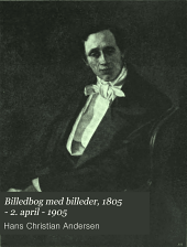 Billedbog med billeder, 1805 - 2. april - 1905: A picture book with pictures