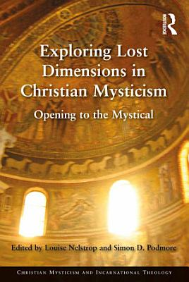 Exploring Lost Dimensions in Christian Mysticism